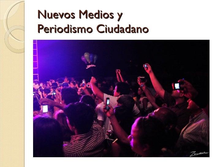 Nuevos Medios yPeriodismo Ciudadano