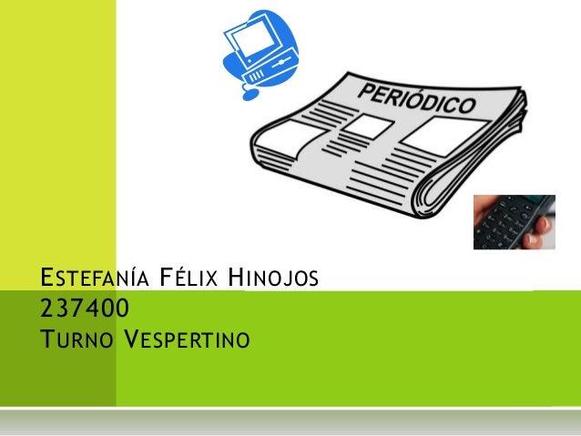 E STEFANÍA F ÉLIX H INOJOS237400T URNO V ESPERTINO