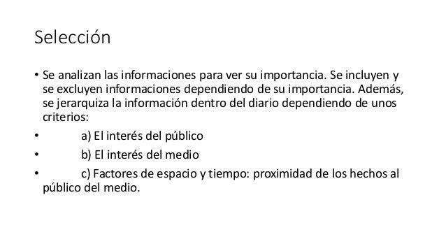 Selección • Se analizan las informaciones para ver su importancia. Se incluyen y se excluyen informaciones dependiendo de ...