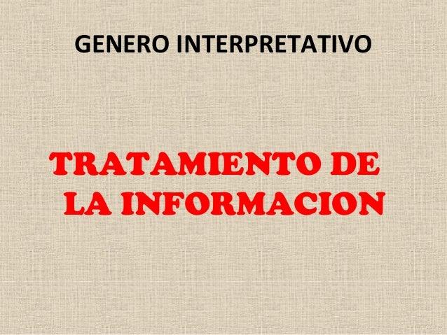 GENERO INTERPRETATIVO TRATAMIENTO DE LA INFORMACION