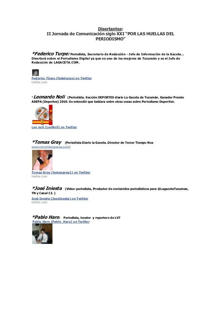 """Disertantes: <br />II Jornada de Comunicación siglo XXI """"POR LAS HUELLAS DEL PERIODISMO""""<br />*Federico Turpe: Periodista,..."""