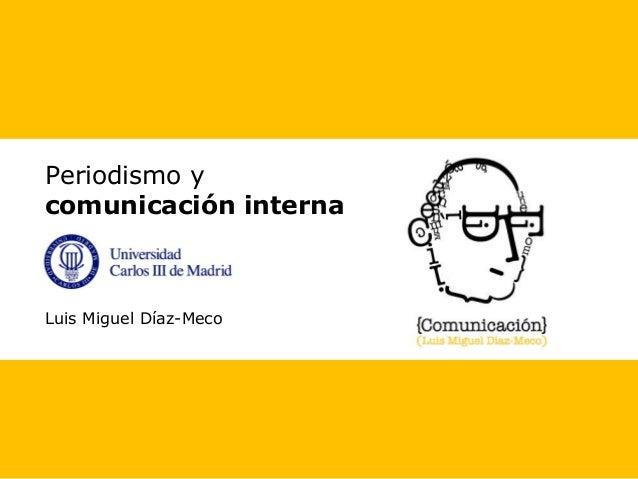 Periodismo y comunicación interna Luis Miguel Díaz-Meco