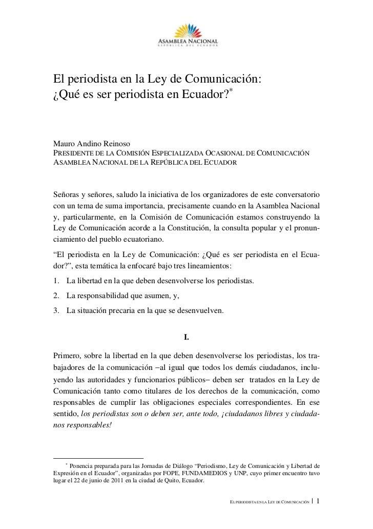 El periodista en la Ley de Comunicación:¿Qué es ser periodista en Ecuador?∗Mauro Andino ReinosoPRESIDENTE DE LA COMISIÓN E...
