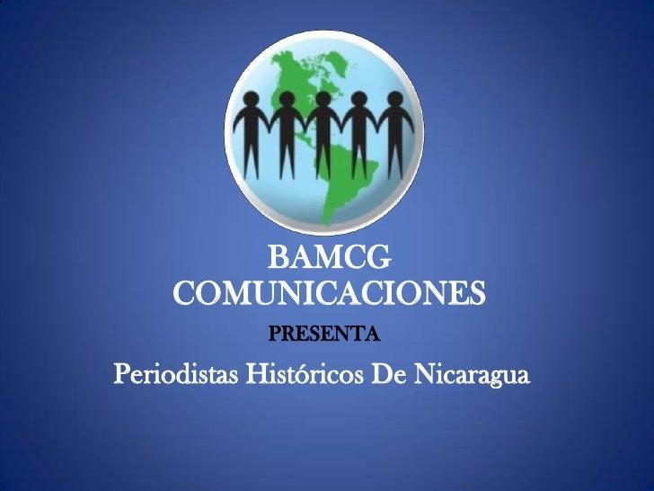 BAMCG     COMUNICACIONES              PRESENTA Periodistas Históricos De Nicaragua