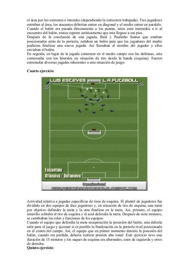 el área por los extremos o laterales (dependiendo la estructura trabajada). Tres jugadores entraban al área, los atacantes...