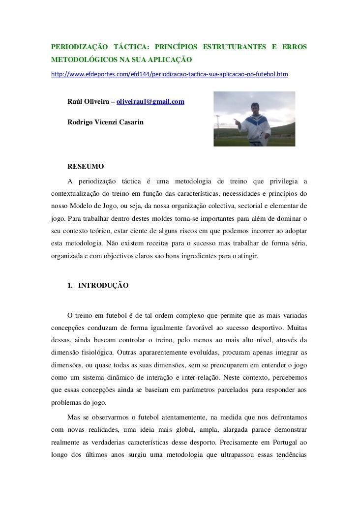 PERIODIZAÇÃO TÁCTICA: PRINCÍPIOS ESTRUTURANTES E ERROSMETODOLÓGICOS NA SUA APLICAÇÃOhttp://www.efdeportes.com/efd144/perio...