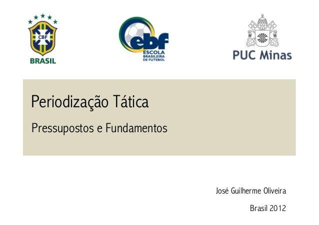 Periodização Tática Pressupostos e Fundamentos  José Guilherme Oliveira Brasil 2012