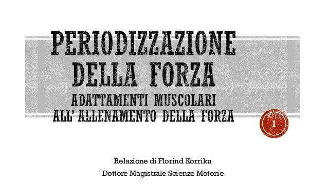 Relazione di Florind Korriku Dottore Magistrale Scienze Motorie 1