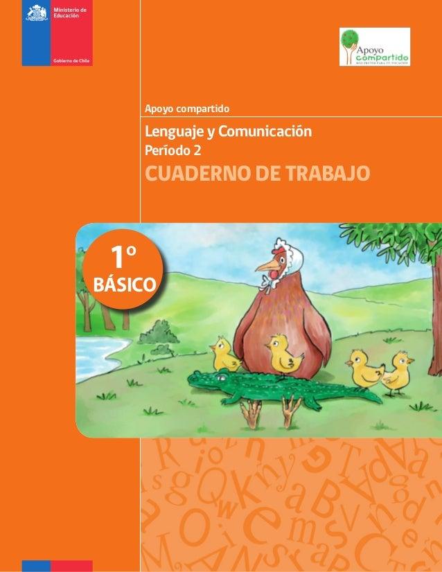 Lenguaje y Comunicación Período 2 CUADERNO DE TRABAJO Apoyo compartido 1º BÁSICO