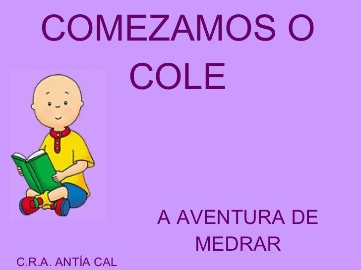 COMEZAMOS O COLE A AVENTURA DE MEDRAR C.R.A. ANTÍA CAL