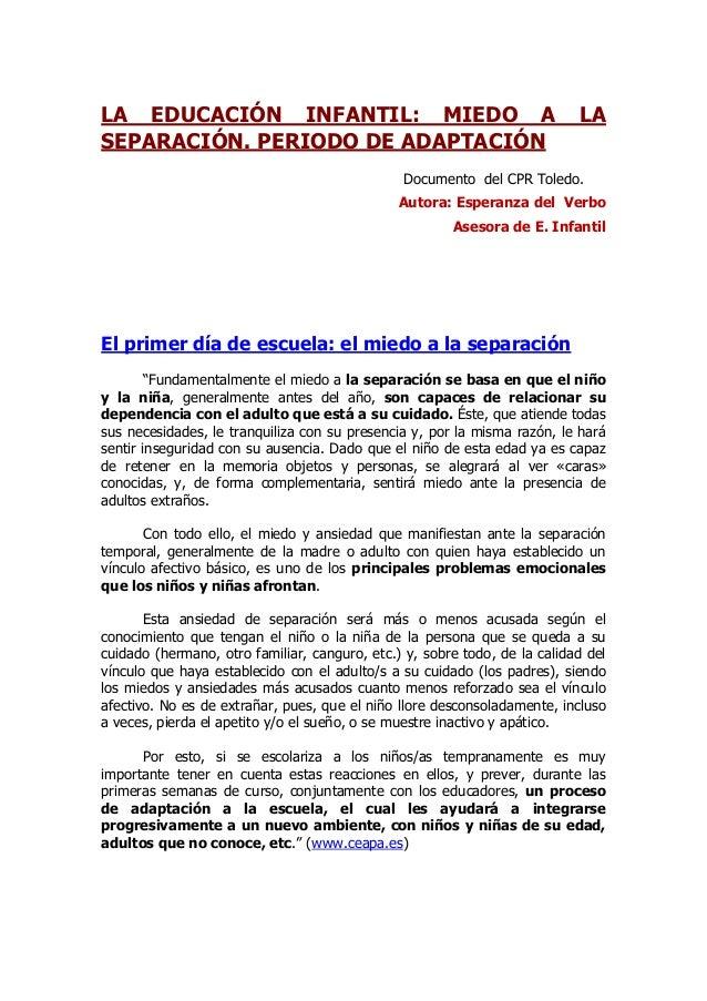 LA EDUCACIÓN INFANTIL: MIEDO A LASEPARACIÓN. PERIODO DE ADAPTACIÓNDocumento del CPR Toledo.Autora: Esperanza del VerboAses...