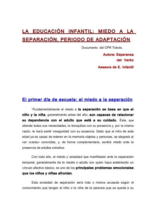 LA EDUCACIÓN INFANTIL: MIEDO A LASEPARACIÓN. PERIODO DE ADAPTACIÓNDocumento del CPR Toledo.Autora: Esperanzadel VerboAseso...