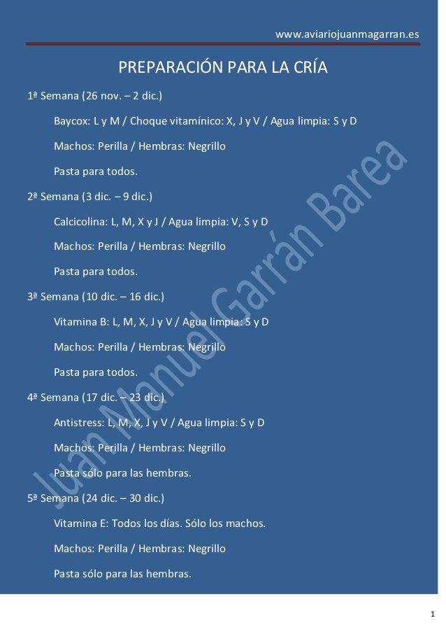 www.aviariojuanmagarran.es                   PREPARACIÓN PARA LA CRÍA1ª Semana (26 nov. – 2 dic.)     Baycox: L y M / Choq...