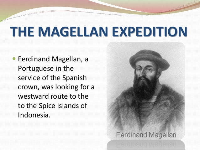 Juan Sebastián Elcano Ferdinand Magellan S Replacement: Period Of Expedition And Exploration. (Spaniards Colonization