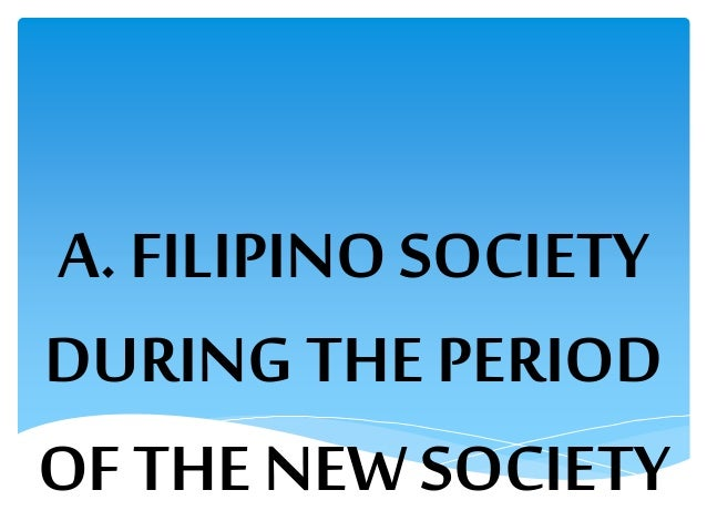 new society of philippine literature Philippine literature is the literature associated with the philippines and includes the period of the new society (1972-1980) 9 period of the third.
