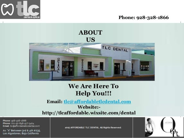 Phone: 928-328-1866 ABOUT US We Are Here To Help You!!! Email: tlc@affordabletlcdental.com Website:- http://tlcaffordable....