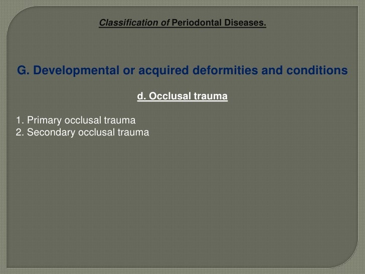 Classification of Periodontal Diseases.<br />A. Chronic periodontitis<br />Localized   <br />b. Generalized<br />: up to 3...
