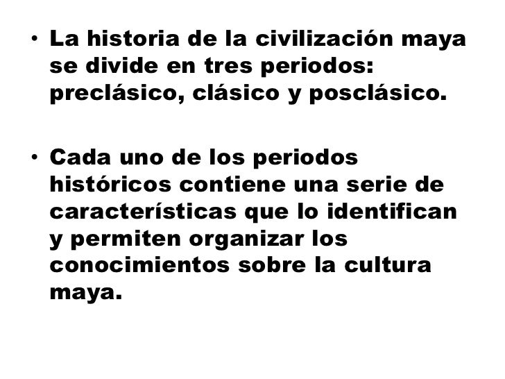 Periodos hist ricos de la cultura maya for Informacion de la cultura maya