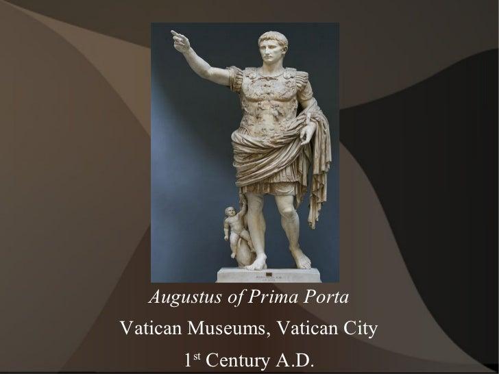 Augustus of Prima Porta Vatican Museums, Vatican City 1 st  Century A.D.