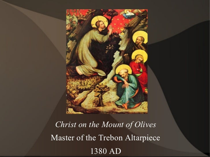 Christ on the Mount of Olives Master of the Trebon Altarpiece 1380 AD