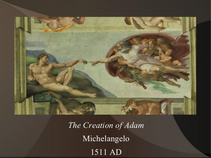 The Creation of Adam Michelangelo 1511 AD