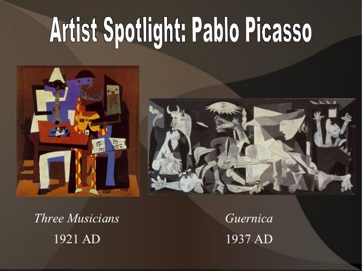 Artist Spotlight: Pablo Picasso Three Musicians 1921 AD Guernica 1937 AD