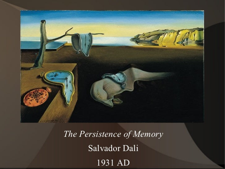 The Persistence of Memory Salvador Dali 1931 AD