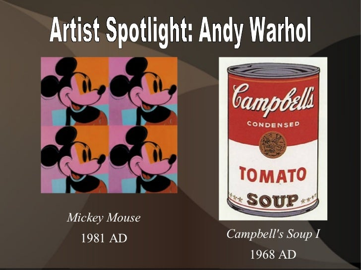 Artist Spotlight: Andy Warhol Campbell's Soup I 1968 AD Mickey Mouse 1981 AD