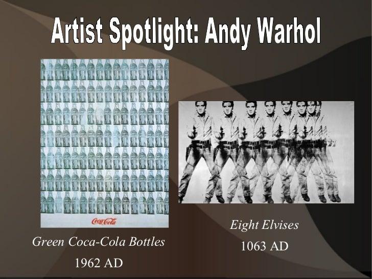 Artist Spotlight: Andy Warhol Green Coca-Cola Bottles 1962 AD Eight Elvises 1063 AD