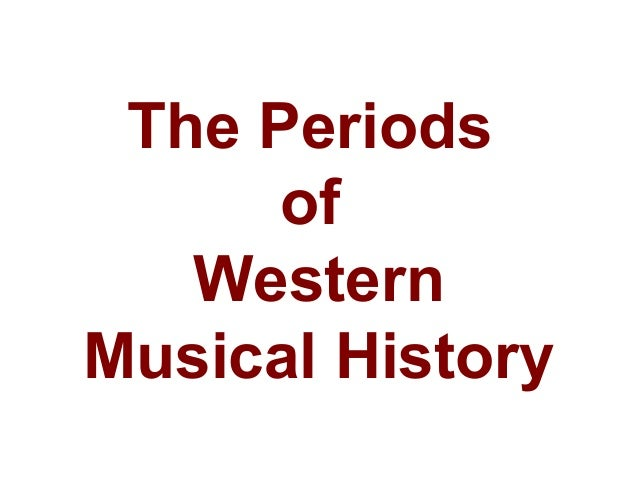The Periods of Western Musical History