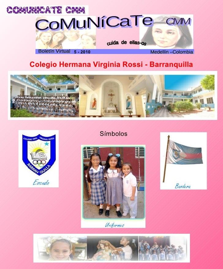 Colegio Hermana Virginia Rossi - Barranquilla Símbolos CoMuNíCaTe CMM cuida  de  ellas-os Boletín Virtual Medellín –Colomb...