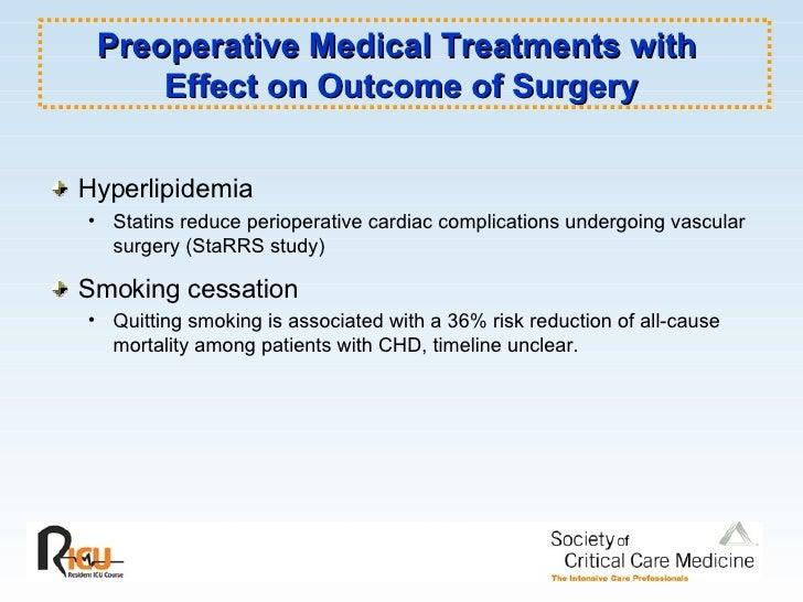 Preoperative Medical Treatments with  Effect on Outcome of Surgery <ul><li>Hyperlipidemia </li></ul><ul><ul><li>Statins re...