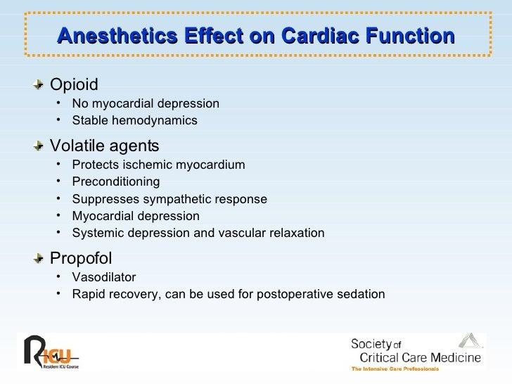 Anesthetics Effect on Cardiac Function <ul><li>Opioid </li></ul><ul><ul><li>No myocardial depression </li></ul></ul><ul><u...