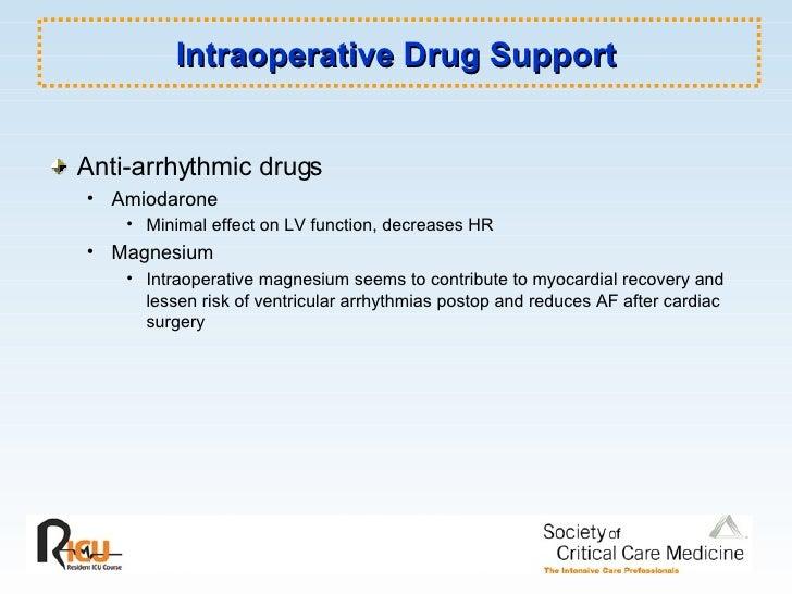 Intraoperative Drug Support <ul><li>Anti-arrhythmic drugs </li></ul><ul><ul><li>Amiodarone </li></ul></ul><ul><ul><ul><li>...