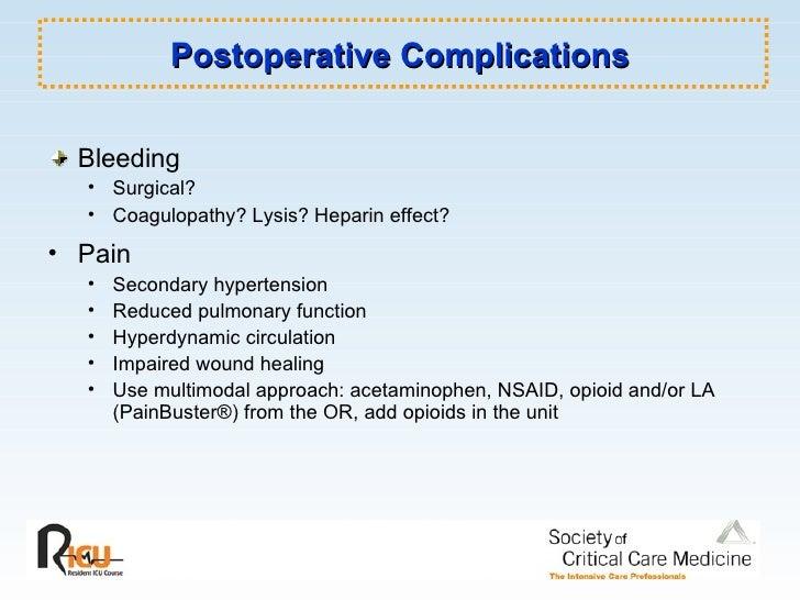Postoperative Complications <ul><li>Bleeding </li></ul><ul><ul><li>Surgical? </li></ul></ul><ul><ul><li>Coagulopathy? Lysi...