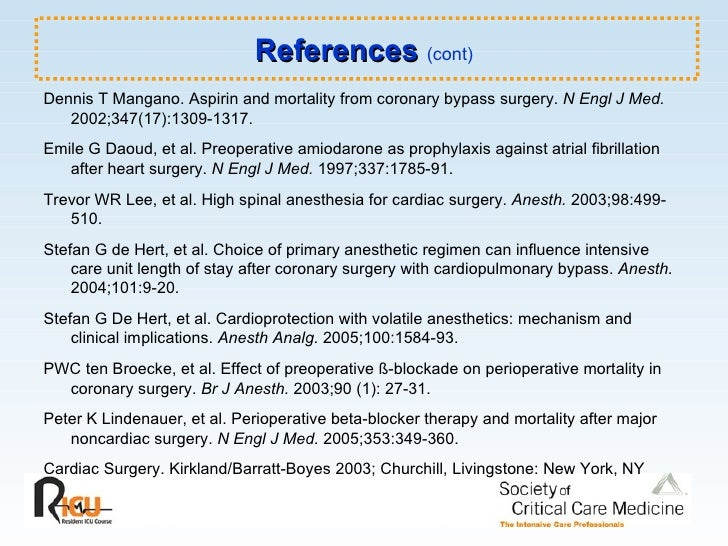 References  (cont) <ul><li>Dennis T Mangano. Aspirin and mortality from coronary bypass surgery.  N Engl J Med.  2002;347(...