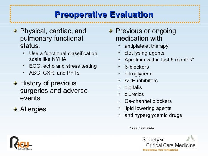 Preoperative Evaluation <ul><li>Physical, cardiac, and pulmonary functional status.  </li></ul><ul><ul><li>Use a functiona...