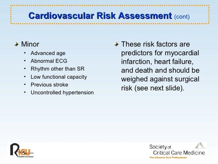 Cardiovascular Risk Assessment  (cont) <ul><li>Minor </li></ul><ul><ul><li>Advanced age </li></ul></ul><ul><ul><li>Abnorma...