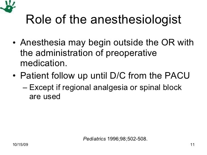Role of the anesthesiologist <ul><li>Anesthesia may begin outside the OR with the administration of preoperative medicatio...