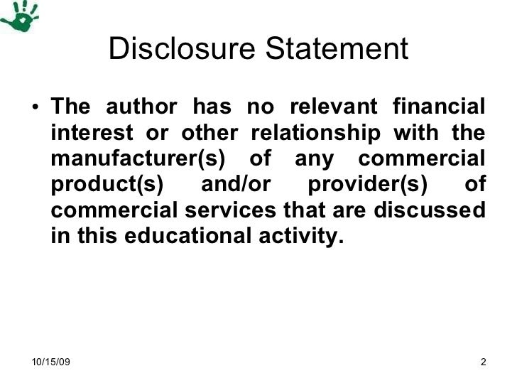 Disclosure Statement <ul><li>The author has no relevant financial interest or other relationship with the manufacturer(s) ...
