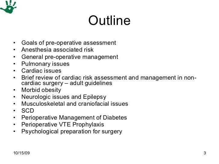 Outline <ul><li>Goals of pre-operative assessment </li></ul><ul><li>Anesthesia associated risk </li></ul><ul><li>General p...