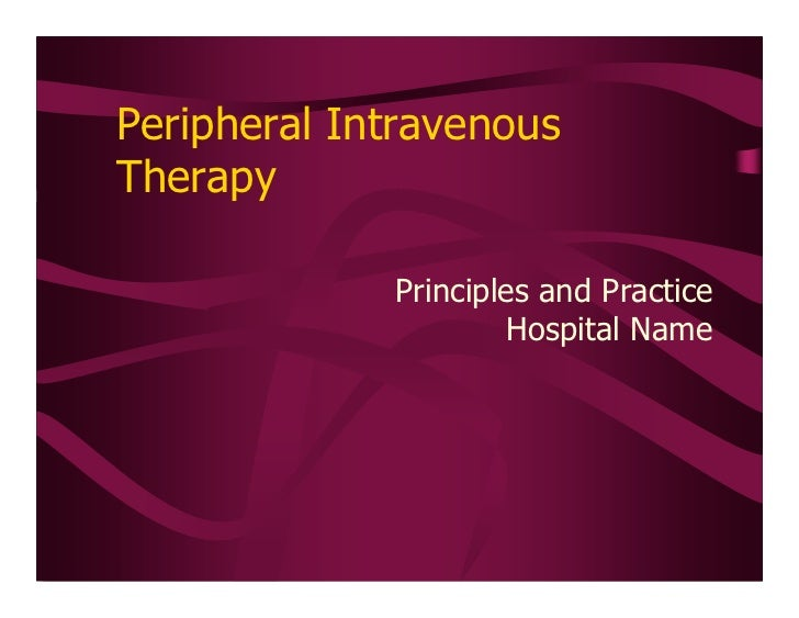 Peripheral Intravenous Therapy Principles and Practice Hospital Name