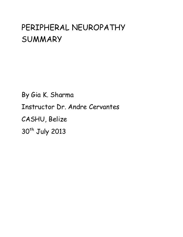 PERIPHERAL NEUROPATHY SUMMARY  By Gia K. Sharma Instructor Dr. Andre Cervantes CASHU, Belize 30th July 2013