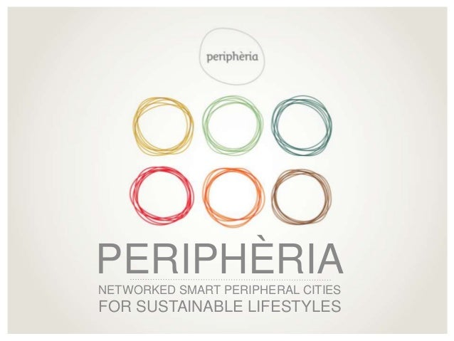PERIPHÈRIANETWORKED SMART PERIPHERAL CITIESFOR SUSTAINABLE LIFESTYLES