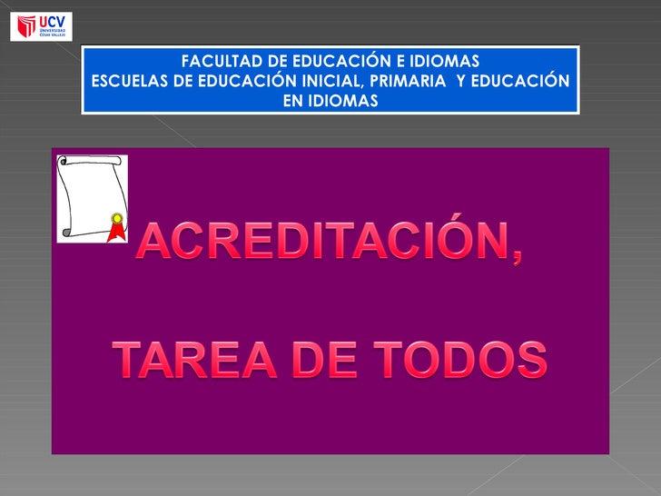 FACULTAD DE EDUCACIÓN E IDIOMAS ESCUELAS DE EDUCACIÓN INICIAL, PRIMARIA  Y EDUCACIÓN EN IDIOMAS