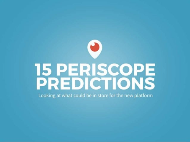 A  'I5 PER%lSCOPE PREDICT IONS  Looking at what could be in store for the new platform