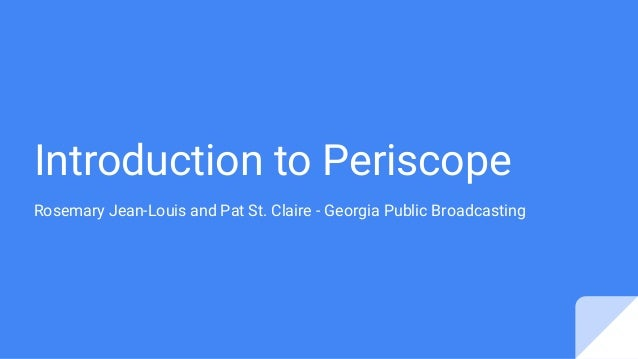 Introduction to Periscope Rosemary Jean-Louis and Pat St. Claire - Georgia Public Broadcasting
