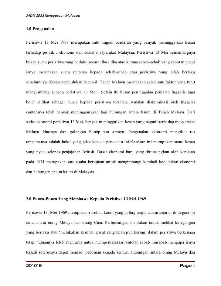 SADN 1033 Kenegaraan Malaysia   1.0 Pengenalan   Peristiwa 13 Mei 1969 merupakan satu tragedi berdarah yang banyak meningg...