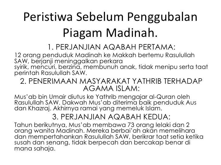 Peristiwa Sebelum Penggubalan          Piagam Madinah.          1. PERJANJIAN AQABAH PERTAMA:12 orang penduduk Madinah ke ...