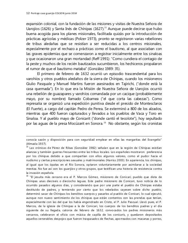 12 Peritaje caso guarijío COLSON junio 2014 expansión colonial, con la fundación de las misiones y visitas de Nuestra Seño...